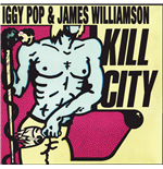 Vinyl Iggy Pop & James Williamson - Kill City (Limited Edition)