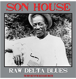 Vinyl Son House - Raw Delta Blues
