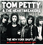 Vinyl Tom Petty And The Heartbreakers - The New York Shuffle - My Fathers Place, Roslyn 1977 (2 Lp)