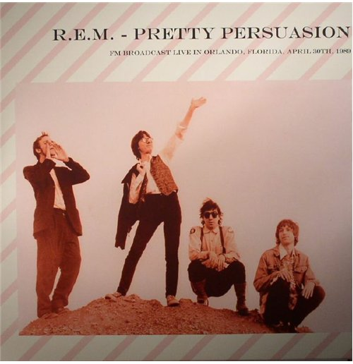 Vinyl R.E.M. - Pretty Persuasion: Fm Broadcast Live In Orlando  Florida  April 30th  1989