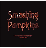 Vinyl Smashing Pumpkins - Live At The Cabaret Metro  Chicago  Il   August 14  1993