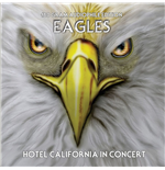 Vinyl Eagles - Hotel California In Concert