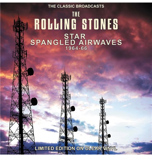 Vinyl Rolling Stones (The) - Star Spangled Airwaves - The Classic Broadcasts 1964-66 - Clear Vinyl