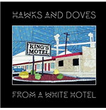 Vinyl Hawks & Doves - From A White Hotel