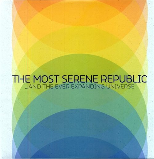 Vinyl Most Serene Republic - The Most Serene Republic And The Ever Expanding Universe
