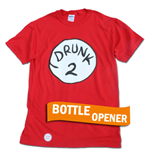 T-Shirt Dr. Seuss - Inspired Drunk2 Bottle Opener Halloween Costume